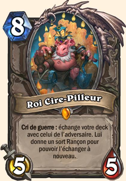 Roi Cire-Pilleur carte Hearthstone