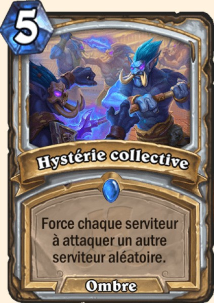 Hystérie collective carte Hearthstone