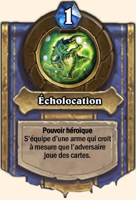 Écholocation- Pouvoir Mont Rochenoire Hearthstone Atramédès