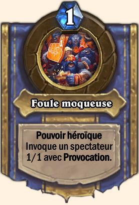 Foule Moqueuse - Pouvoir Mont Rochenoire Hearthstone Juge Supérieur Mornepierre