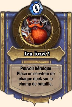 Jeu Forcé - Pouvoir Mont Rochenoire Hearthstone Coren Navrebière