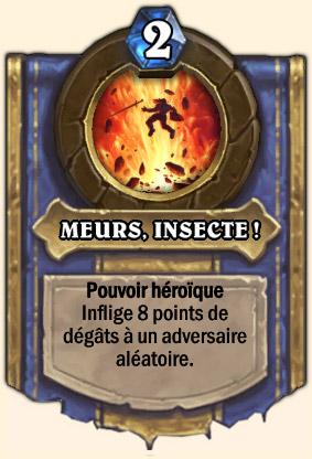 MEURS, INSECTE ! - Pouvoir Mont Rochenoire Hearthstone Chambellan Executus