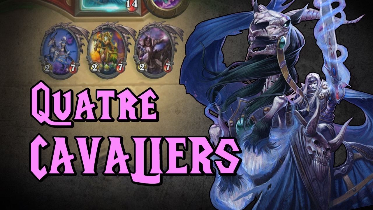 video : les 4 cavaliers heroique avec un deck pretre low cost