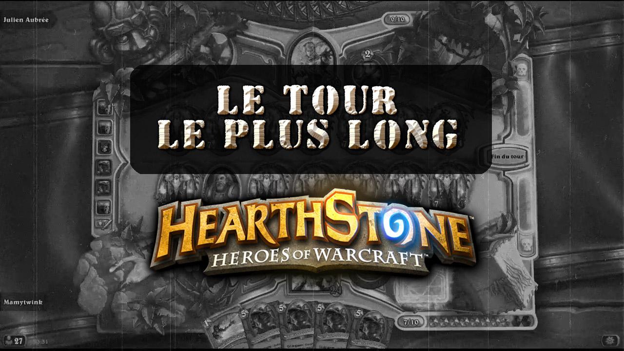 le tour le plus long de l'histoire de hearthstone