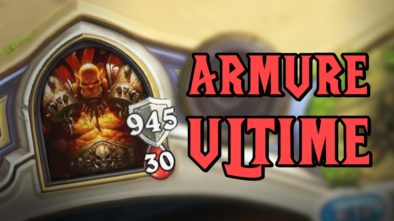 947 points d'armure dans hearthstone
