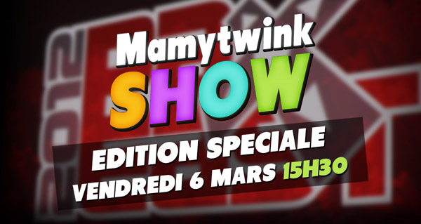 mamytwink show special pax east le 6 mars