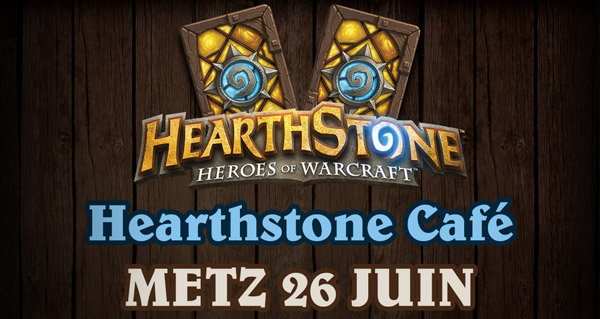 annonce : hearthstone cafe #2 le 26 juin a metz
