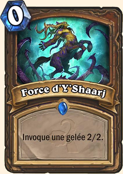 Force d'Y'Shaarj carte Hearthstone