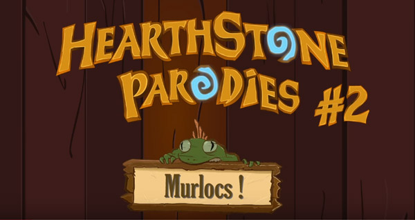 hearthstone parodies video : murlocs