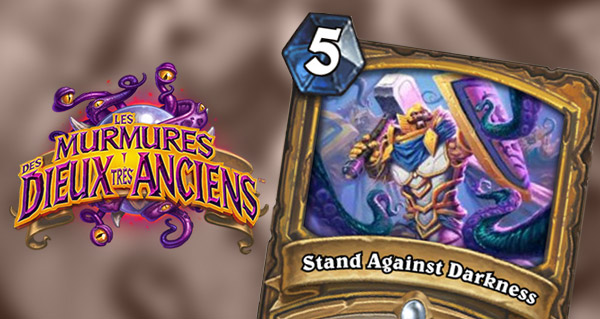 dieux tres anciens : carte paladin stand against darkness revelee !