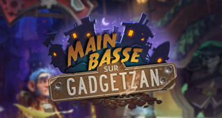 Main basse sur Gadgetzan Hearthstone