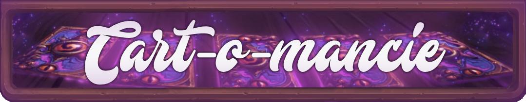 <em>Cart-o-mancie</em> est le nouveau concours de cartes d'Hearthstone-decks !