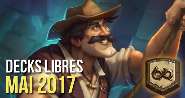 mode libre : les meilleurs decks du moment (mai 2017)