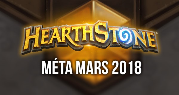 hearthstone : meilleurs decks de la meta mars 2018
