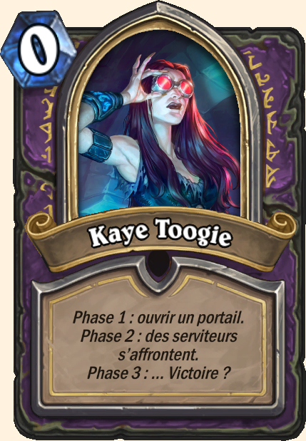 Boss Kaye Toogie - Hearthstone Casse du siècle