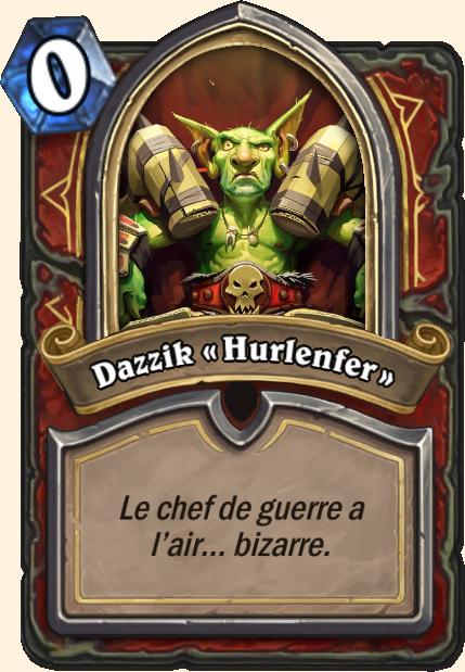 Boss Dazzik Hurlenfer - Hearthstone Casse du siècle