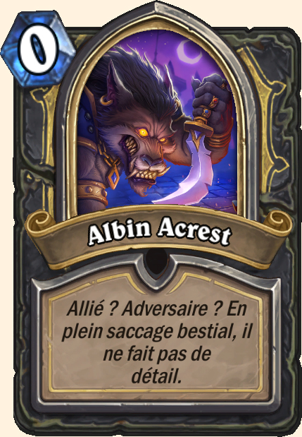 Boss Albin Acrest - Hearthstone Casse du siècle