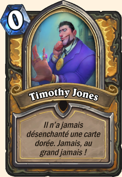 Boss Timothy Jones - Hearthstone Casse du siècle