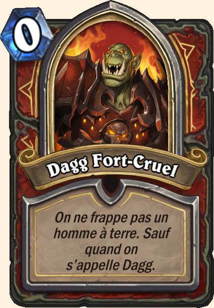Boss Dagg Fort-Cruel - Hearthstone Casse du siècle