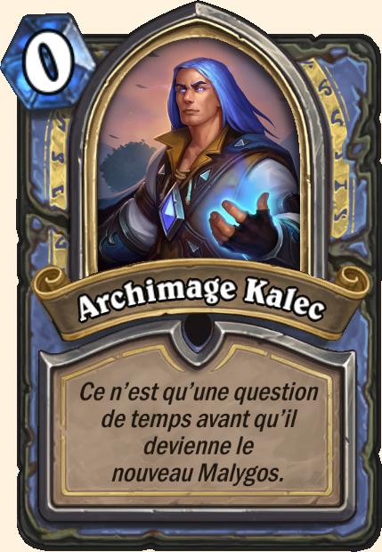 Boss Archimage Kalec - Hearthstone Casse du siècle