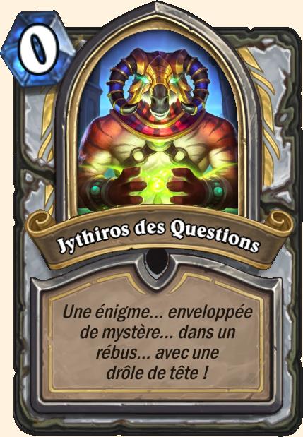 Boss Jythiros des Questions - Hearthstone Tombes de la Terreur