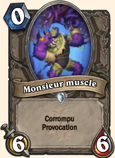 Carte Hearthstone corrompu Monsieur muscle