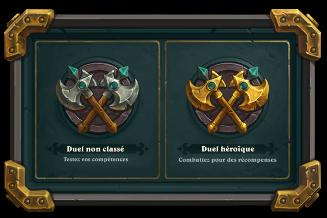 Vous pouvez jouer à Duels en version non classée ou en version héroïque