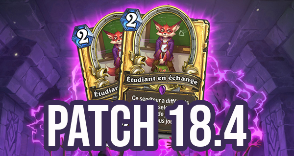 patch 18.4 hearthstone : modifications equilibrage et champs de bataille